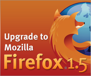 Upgrade to Firefox 1.5!